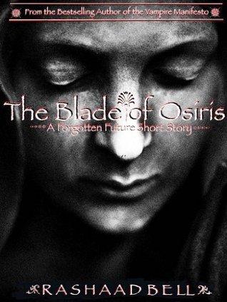 The Blade of Osiris  by  Rashaad  Bell