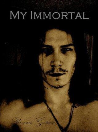 My Immortal Bryan Gibson