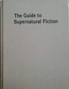 The Guide to Supernatural Fiction E.F. Bleiler