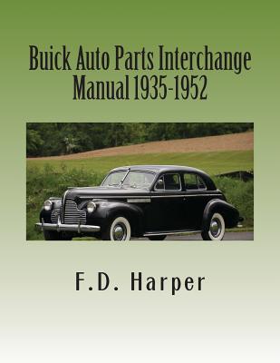 Buick Auto Parts Interchange Manual 1935-1952  by  F D Harper