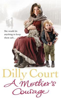 A Mothers Courage Dilly Court