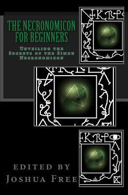 The Necronomicon for Beginners: Unveiling the Secrets of the Simon Necronomicon Joshua Free