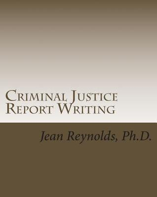 Criminal Justice Report Writing  by  Jean Reynolds