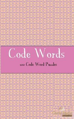 Code Words: 100 of the Best Code Words Puzzles  by  Clarity Media