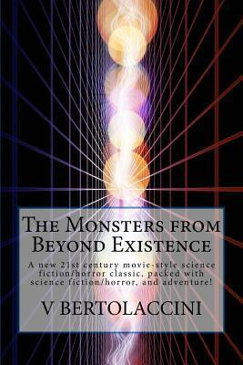 The Monsters from Beyond Existence V. Bertolaccini