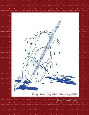 Frog Sweating While Playing Cello Music Notebook: 11 Stave, 8.5x11 Size.  by  Name Works Press