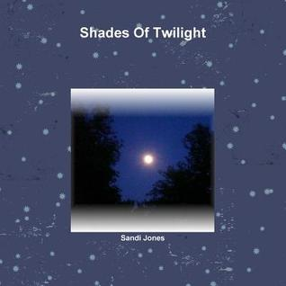 Shades of Twilight  by  Sandi Jones