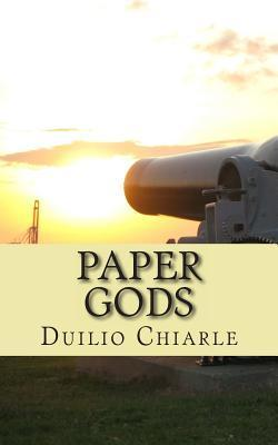 Paper Gods: Comedy in One Act Duilio Chiarle