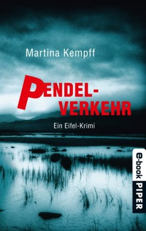 Pendelverkehr: Ein Eifel-Krimi (Eifelkrimis) Martina Kempff
