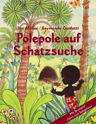 Polepole auf Schatzsuche: Ein Märchen der Morgenröte / mit Brettspiel Fahrt zum Spiegelsee Jan Müller