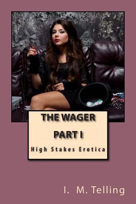 The Wager  by  I. M. Telling