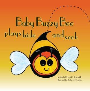 Baby Buzzy Bee Plays Hide and Seek C. Randolph, Robert