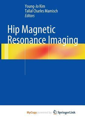 Hip Magnetic Resonance Imaging  by  Young-Jo Kim
