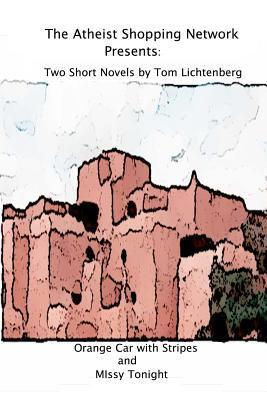 The Atheist Shopping Network Presents: Two Short Novels  by  Tom Lichtenberg