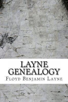 Layne Genealogy  by  Floyd Benjamin Layne