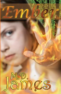 Ember (Forewedge Mountain, #1)  by  M.D. James