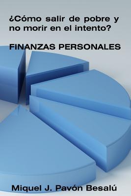 Como Salir de Pobre y No Morir En El Intento? - Finanzas Personales Miquel J Pavon Besalu