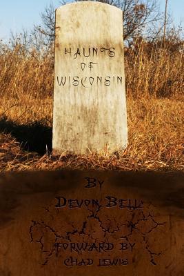 Haunts of Wisconsin Devon Bell