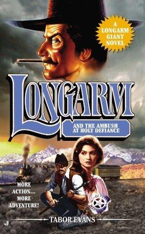 Longarm and the Ambush at Holy Defiance (Longarm Giant, #30) Tabor Evans