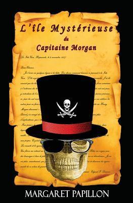 LIle Mysterieuse Du Capitaine Morgan  by  Margaret Papillon
