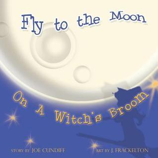 Fly to the Moon on a Witchs Broom  by  Joe Cundiff