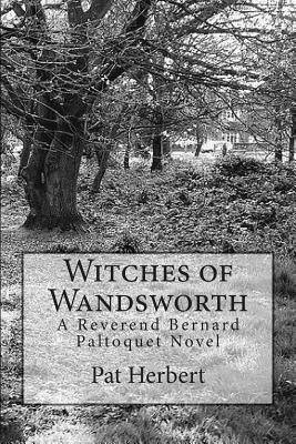 The Witches of Wandsworth (Rev Paltoquet series, 4)  by  Pat Herbert