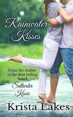 Rainwater Kisses: A Billionaire Love Story (The Kisses Series, #2) Krista Lakes