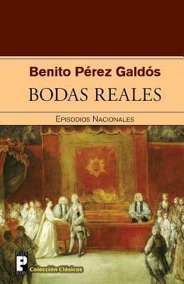 Bodas Reales  by  Benito Pérez Galdós