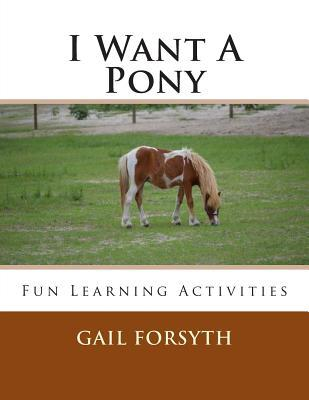 I Want a Pony Gail Forsyth
