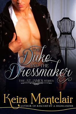 The Duke and the Dressmaker  by  Keira Montclair
