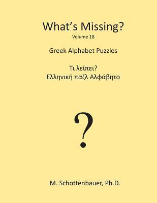 Whats Missing?: Greek Alphabet Puzzles  by  M. Schottenbauer