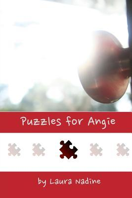 Puzzles for Angie  by  Laura Nadine