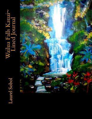 Wailua Falls Kauai Lined Journal Laurel Marie Sobol