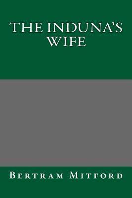 The Indunas Wife Bertram Mitford