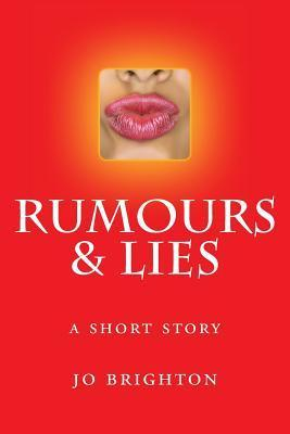Rumours and Lies: A Short Story  by  Jo Brighton