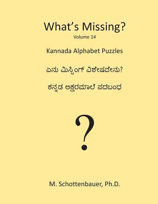 Whats Missing?: Kannada Alphabet Puzzles M. Schottenbauer
