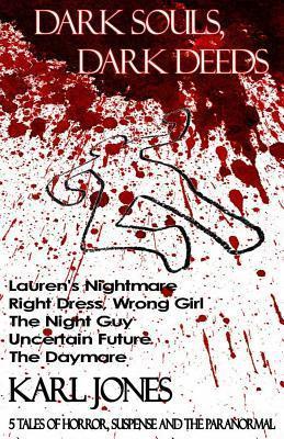 Dark Souls, Dark Deeds  by  Karl Jones