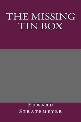 The Missing Tin Box  by  Arthur M. Winfield
