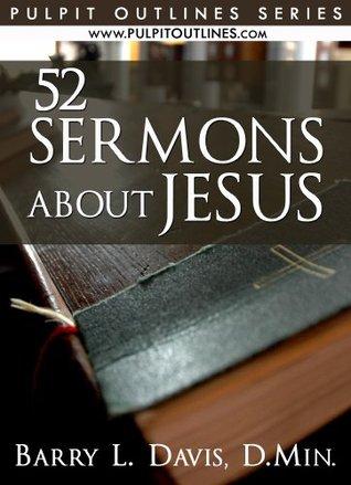 52 Sermons About Jesus  by  Barry L. Davis