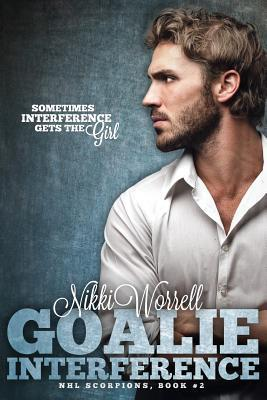 Goalie Interference: NHL Scorpions #2 Nikki Worrell