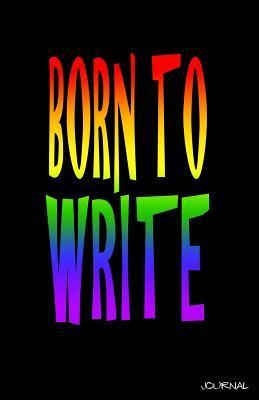 Born to Write Journal  by  Trikk Media