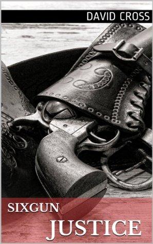 Six Gun Justice  by  David Cross