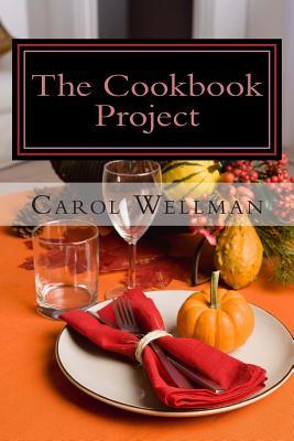 The Cookbook Project: Sharing the Best and More Carol Wellman