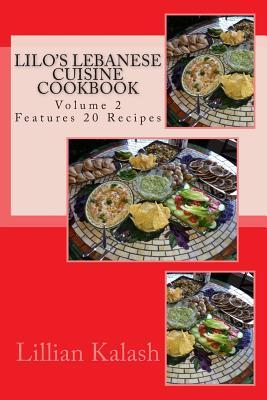 Lilos Lebanese Cuisine Cookbook: Lebanese Family Recepies Mrs Lillian Salloum Kalash