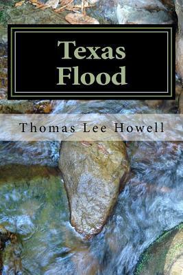 Texas Flood: Tide  by  Thomas Lee Howell