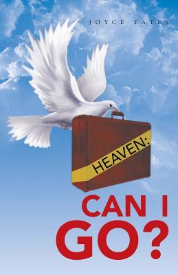 Heaven: Can I Go? Joyce Yates