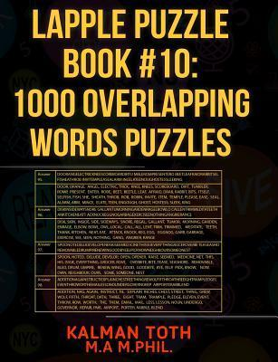 Lapple Puzzle Book #10: 1000 Overlapping Words Puzzles  by  Kalman Toth