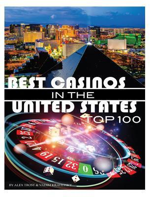 Best Casinos in the United States Top 100 Alex Trost