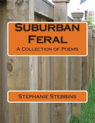 Suburban Feral: A Collection of Poems Zondervan Publishing