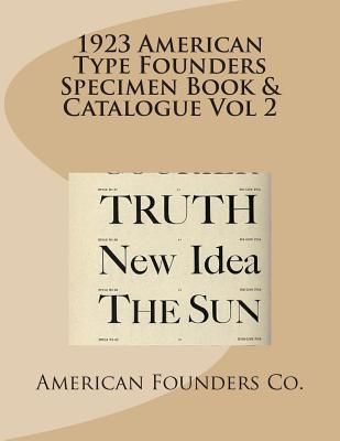 1923 American Type Founders Specimen Book & Catalogue Vol 2  by  American Type Founders Co